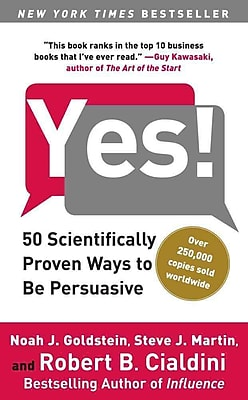 Yes! 50 Scientifically Proven Ways to Be Persuasive