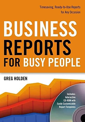 Business Reports for Busy People: Timesaving, Ready-to-Use Reports for Any Occasion