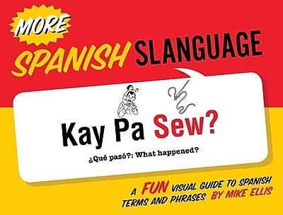 More Spanish Slanguage (English and Spanish Edition)