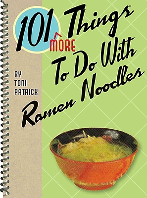 101 'MORE' Things To Do With Ramen Noodles