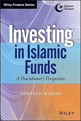 Investing In Islamic Funds: A Practitioner's Perspective (Wiley Finance)