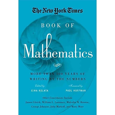 The New York Times Book of Mathematics: More Than 100 Years of Writing by the Numbers