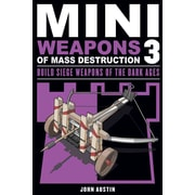Mini Weapons of Mass Destruction 3: Build Siege Weapons of the Dark Ages