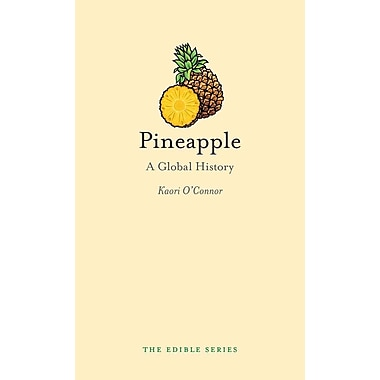 Pineapple: A Global History (Reaktion Books - Edible)