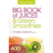 The Juice Lady's Big Book of Juices and Green Smoothies