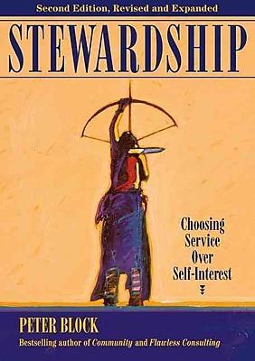 Stewardship: Choosing Service Over Self-Interest (BK Business)
