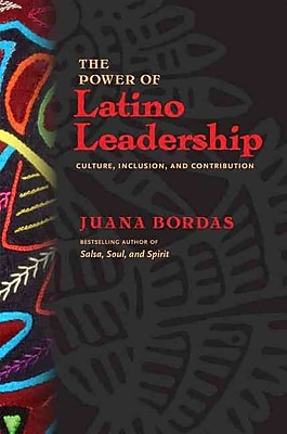 The Power of Latino Leadership: Culture, Inclusion, and Contribution (BK Business)
