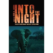 Into the Night: Tales of Nocturnal Wildlife Expeditions