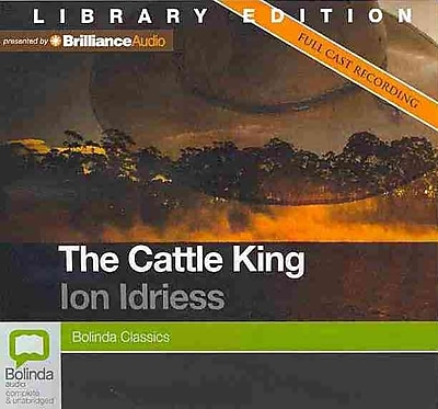 The Cattle King (Bolinda Classics) Audiobook CD