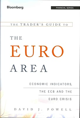 The Trader's Guide to the Euro Area: Economic Indicators, the ECB and the Euro Crisis