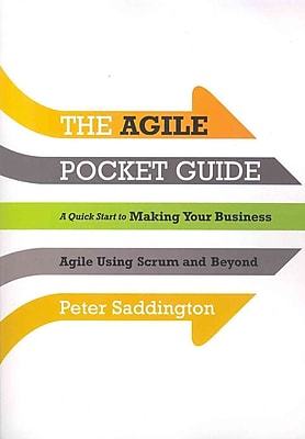 The Agile Pocket Guide: A Quick Start to Making Your Business Agile Using Scrum and Beyond