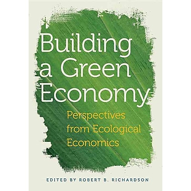Building a Green Economy: Perspectives from Ecological Economics