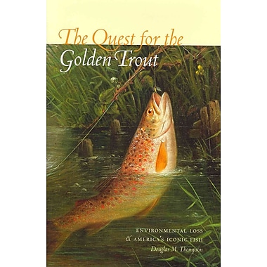 The Quest for the Golden Trout: Environmental Loss and America's Iconic Fish