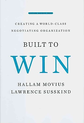 Built to Win: Creating a World-class Negotiating Organization