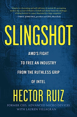 Slingshot: AMD's Fight to Free an Industry from the Ruthless Grip of Intel