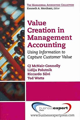 Value Creation in Management Accounting (The Managerial Accounting Collection)