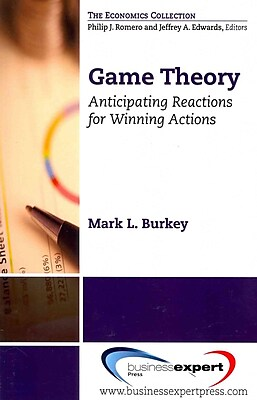 Game Theory: Anticipating Reactions for Winning Actions (Economics)