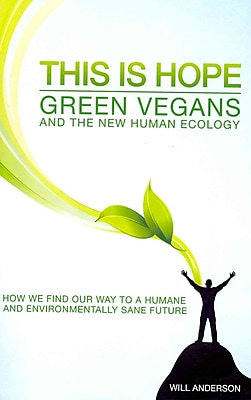 This Is Hope: Green Vegans and the New Human Ecology