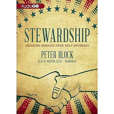 Stewardship: Choosing Service Over Self-Interest: Second Edition, Revised and Expanded