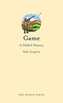 Game: A Global History (Reaktion Books - Edible)