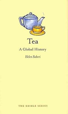 Tea: A Global History (Reaktion Books - Edible)
