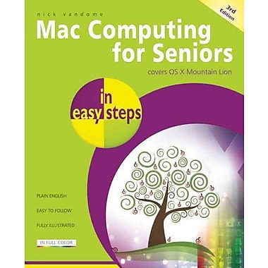 Mac Computing for Seniors in Easy Steps: Covers OS X Mountain Lion