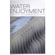 Water Enjoyment: Sustainable Quality, Technology and Design (English and German Edition)