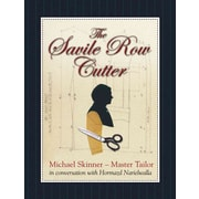 The Savile Row Cutter: Michael Skinner - Master Tailor