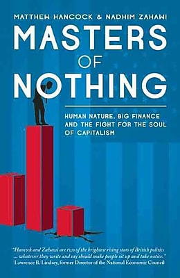 Masters of Nothing: Human Nature, Big Finance, and the Fight for the Soul of Capitalism