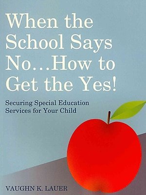 When the School Says No, How to Get the Yes!