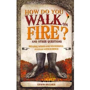 How Do You Walk on Fire?: And Other Puzzles