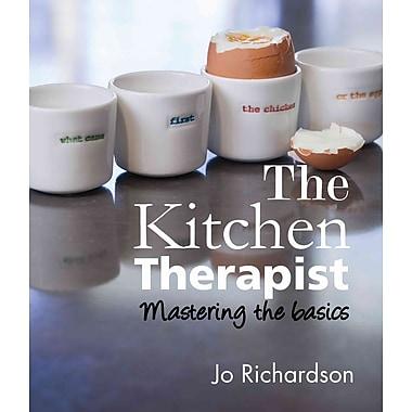 The Kitchen Therapist: mastering the basics