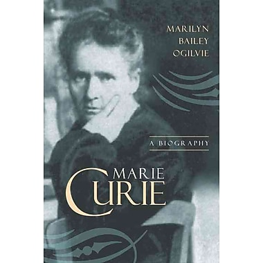 Marie Curie: A Biography