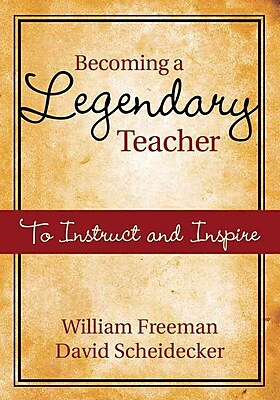 Becoming a Legendary Teacher: A Guide to Inspiring and Excellence in the Classroom
