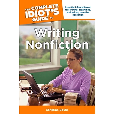 The Complete Idiot's Guide to Writing Nonfiction (Idiot's Guides)