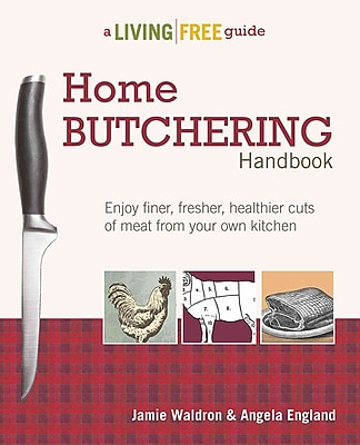 Home Butchering Handbook: A Living Free Guide (Living Free Guides)