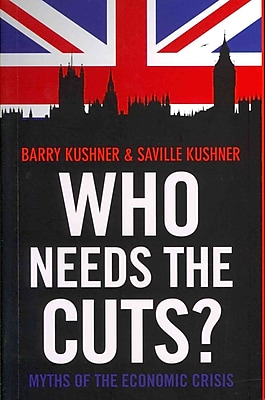 Who Needs the Cuts?: Myths of the Economic Crisis