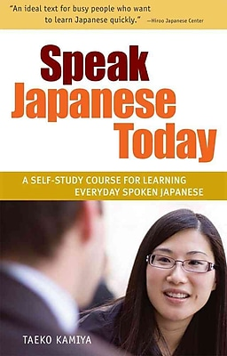 Speak Japanese Today: A Self-Study Course for Learning Everyday Spoken Japanese