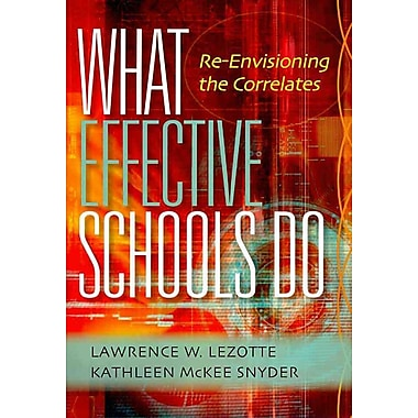 What Effective Schools Do: Re-Envisioning the Correlates