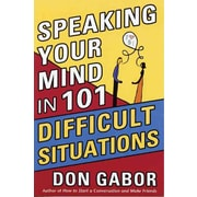 Speaking Your Mind in 101 Difficult Situations
