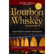 Bourbon Whiskey Our Native Spirit, 2nd Ed