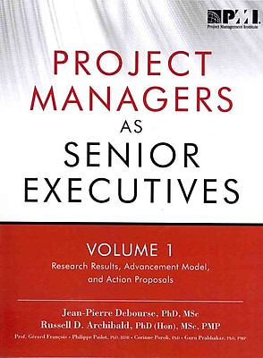 Project Managers As Senior Executives: Research Results, Advancement Model, and Action