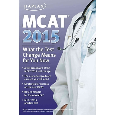 MCAT 2015: What the Test Change Means for You Now, Used Book, (1618653581)