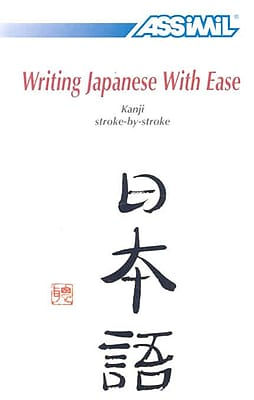 Writing Japanese With Ease: Kanji Stroke-by-Stroke