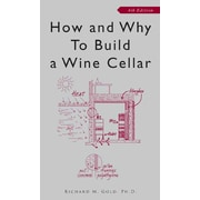 How and Why to Build a Wine Cellar, Fourth Edition