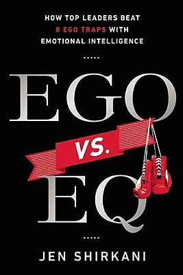 EGO vs. EQ: How Top Leaders Beat 8 Ego Traps with Emotional Intelligence