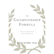 The Championship Formula: How to Transform Your Team Into a Dynasty