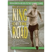 King of the Road. From Bergen-Belsen to the Olympic Games