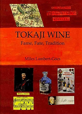 Tokaji Wine: Fame, Fate, Tradition