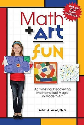 Math Art Fun: Teaching Kids to See the Magic and Multitude of Mathematics in Modern Art
